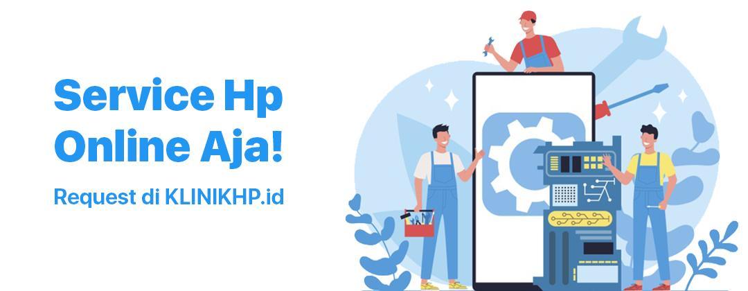 Request Service HP secara Online di KLINIKHP.id